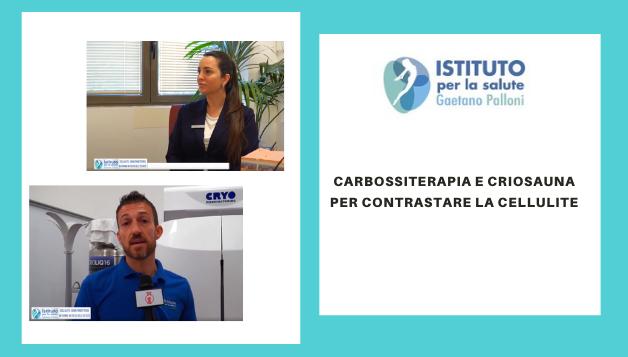 Criosauna e Carbossiterapia per contrastare la cellulite
