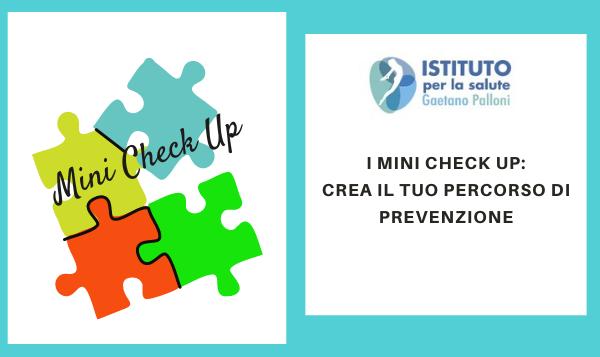I Mini Check Up. Crea il tuo percorso di prevenzione