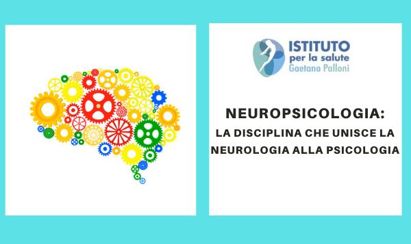 Neuropsicologia: la disciplina che unisce la neurologia alla psicologia